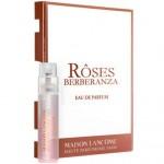 Lancome Maison Lancome Roses Berberanza Парфюмерная вода 1.2 мл (пробник)